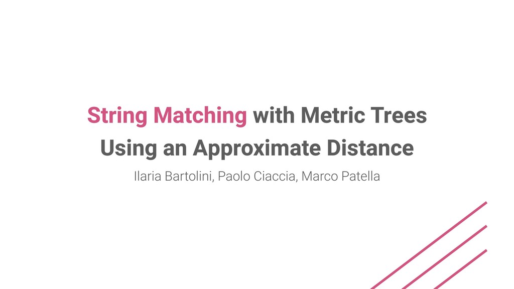 String Matching with Metric Trees Using an Appr...