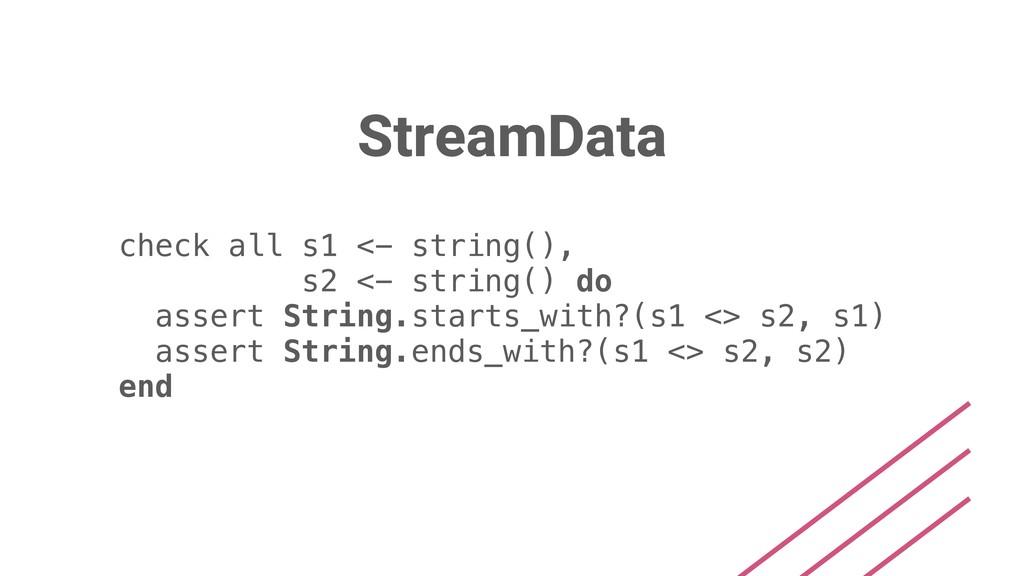 StreamData check all s1 <- string(), s2 <- stri...