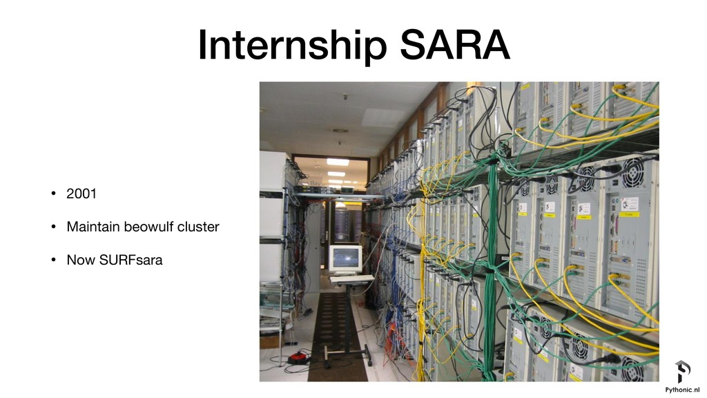 Internship SARA • 2001  • Maintain beowulf clus...