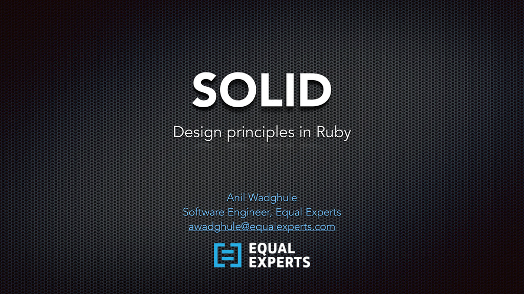 SOLID Anil Wadghule Software Engineer, Equal Ex...