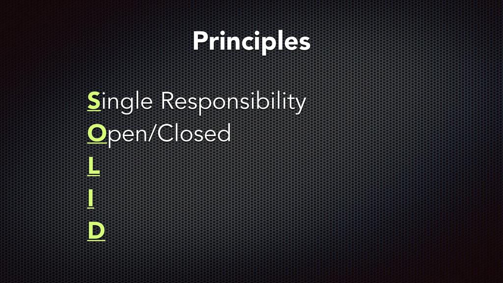 Single Responsibility Open/Closed L I D Princip...