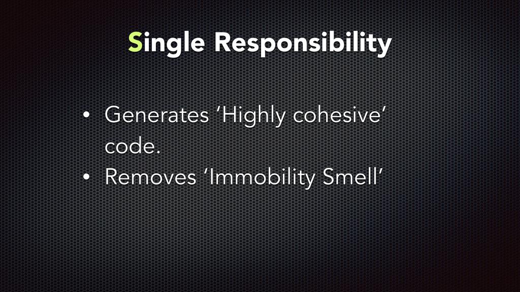 Single Responsibility • Generates 'Highly cohes...