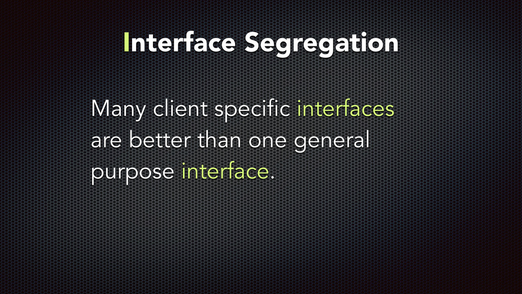 Many client specific interfaces are better than...