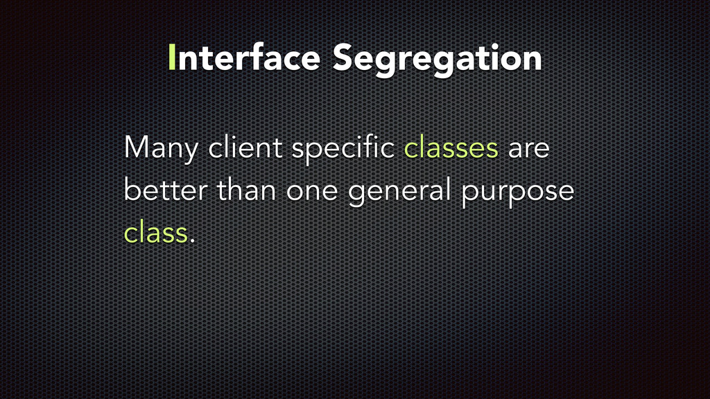 Many client specific classes are better than on...
