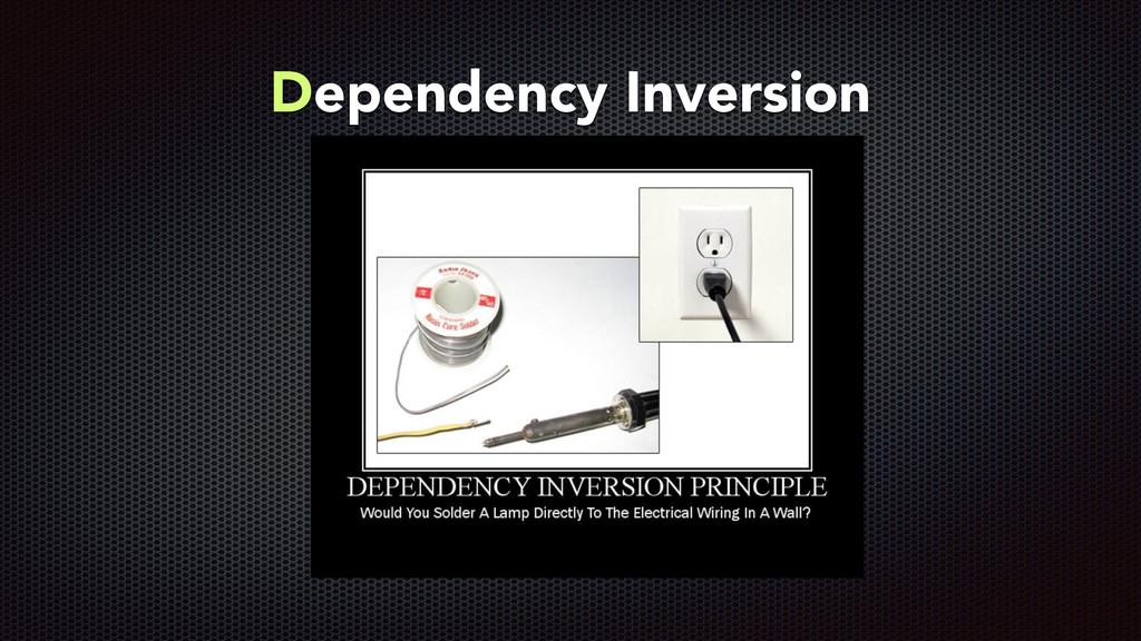 Dependency Inversion