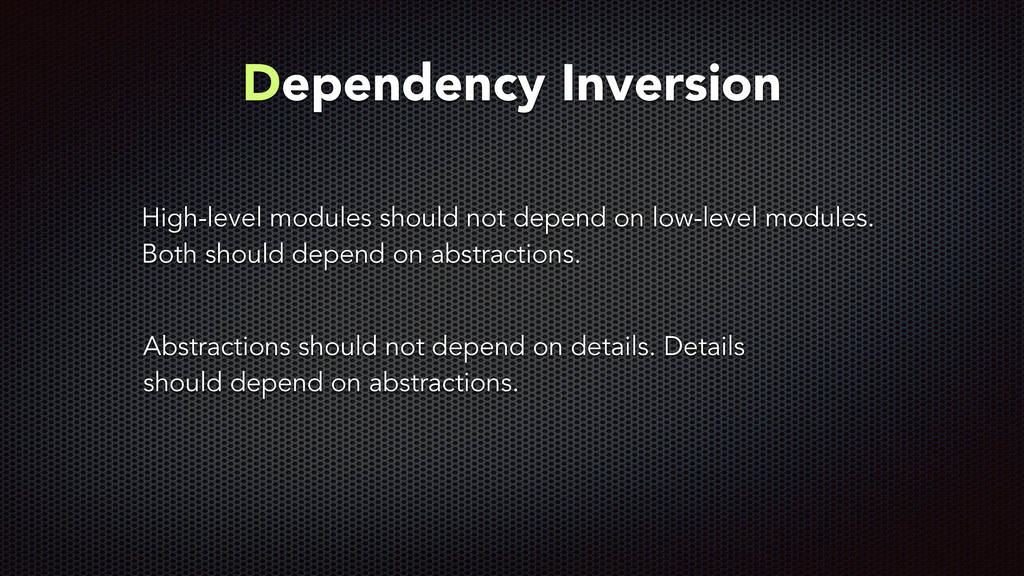 Dependency Inversion Abstractions should not de...