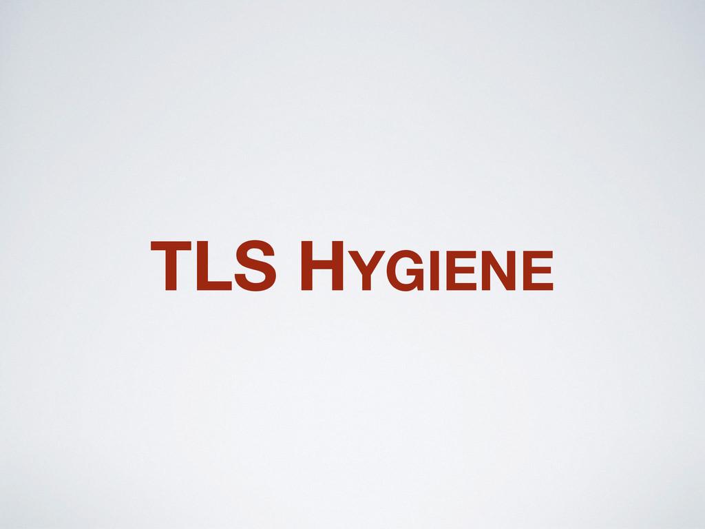 TLS HYGIENE