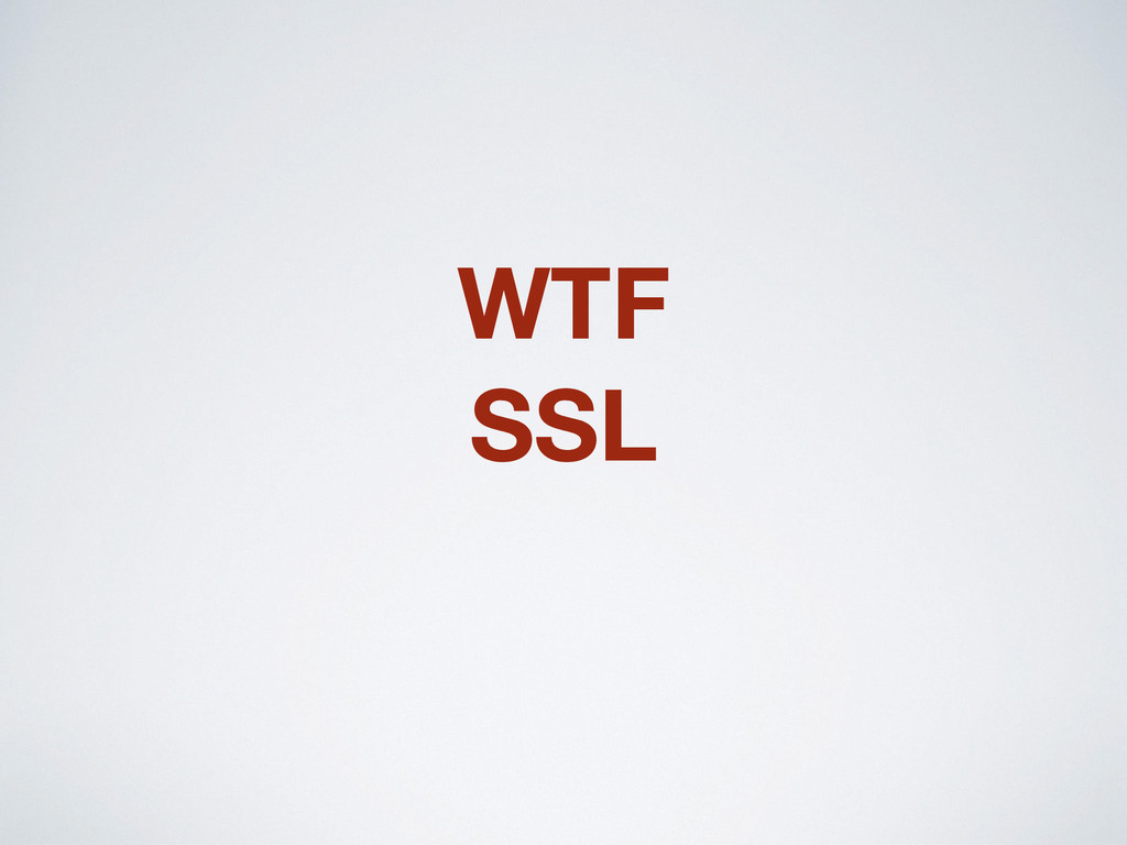 WTF SSL