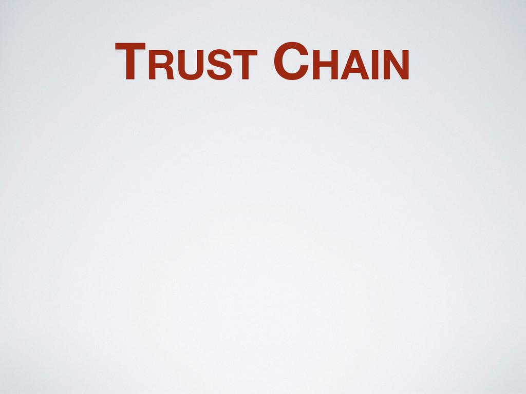 TRUST CHAIN