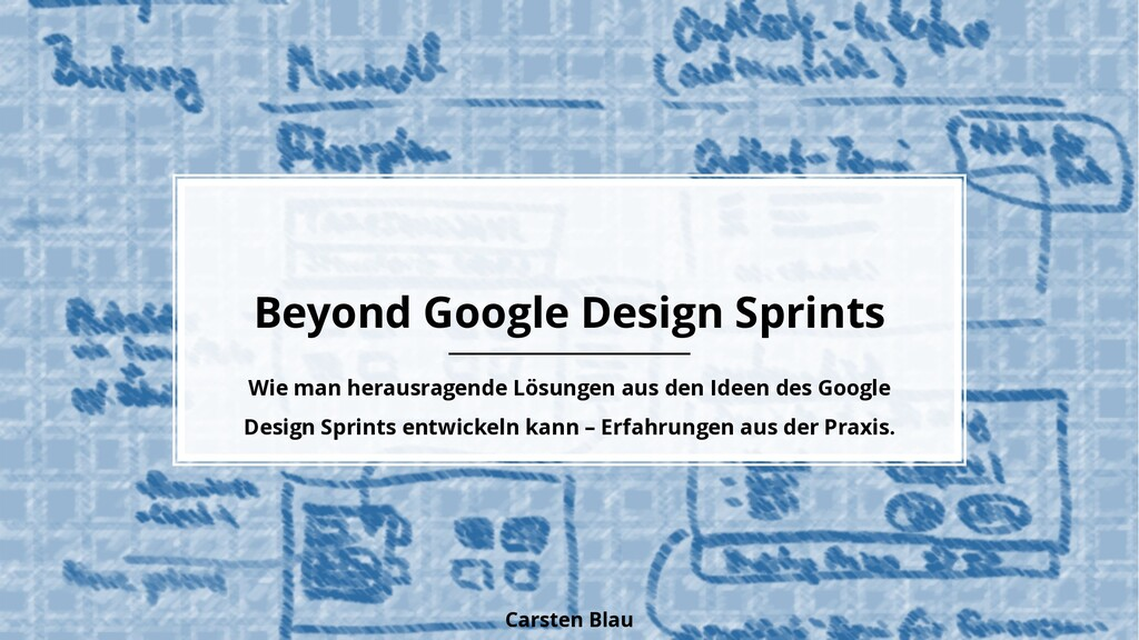 Beyond Google Design Sprints Wie man herausrage...