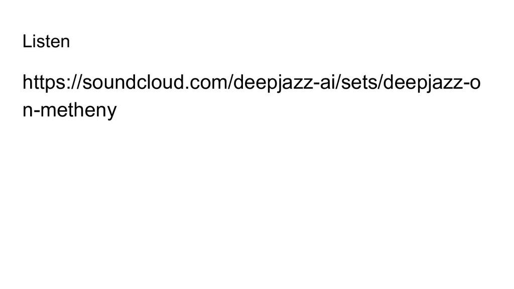 Listen https://soundcloud.com/deepjazz-ai/sets/...