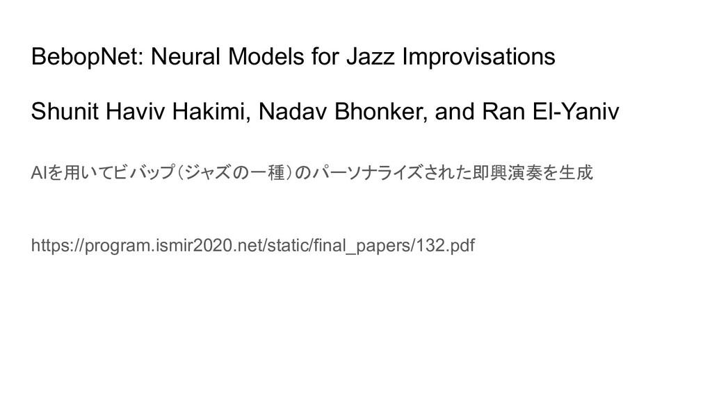 BebopNet: Neural Models for Jazz Improvisations...