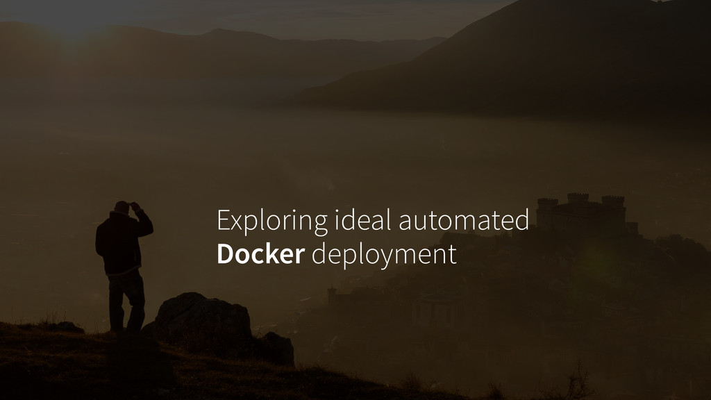 Exploring ideal automated Docker deployment