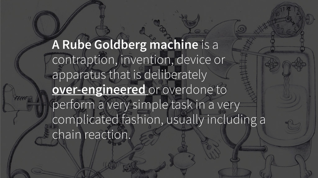 A Rube Goldberg machine is a contraption, inven...