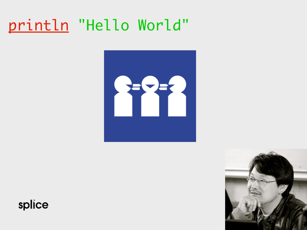"println ""Hello World"""