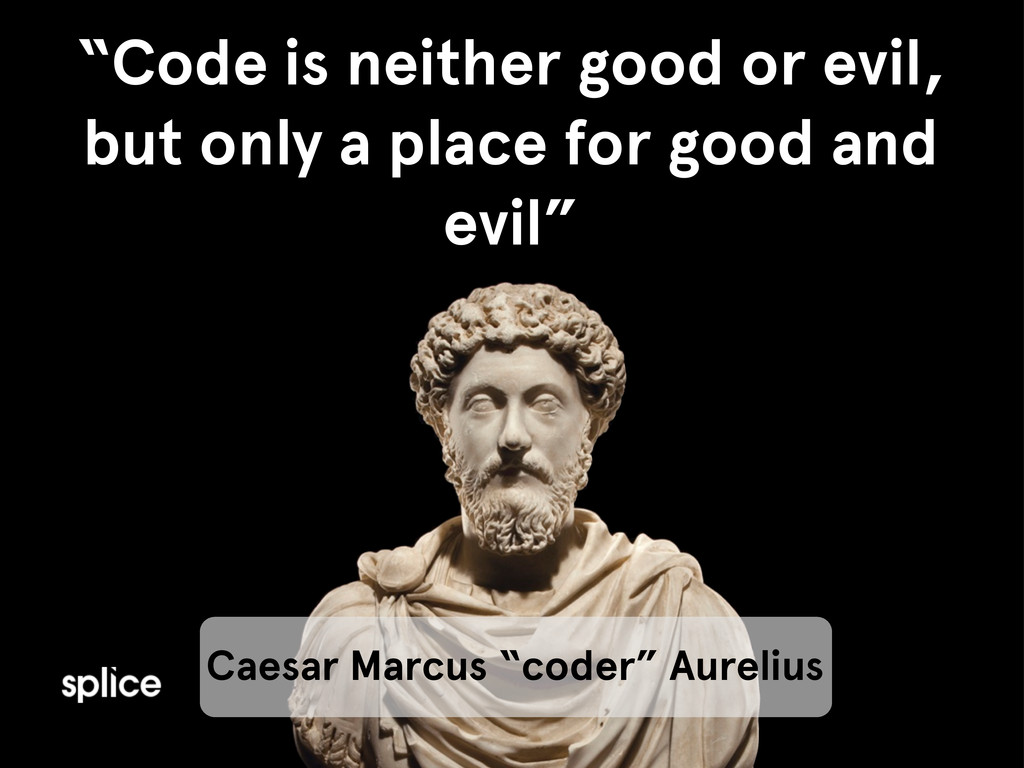 "name ""Code is neither good or evil, but only a ..."
