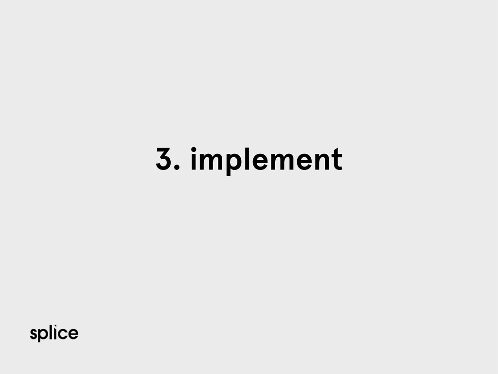 3. implement