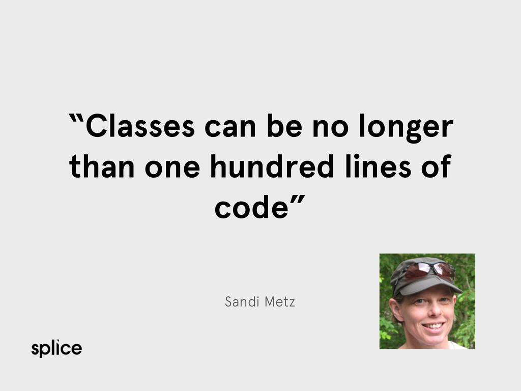 "Sandi Metz ""Classes can be no longer than one h..."