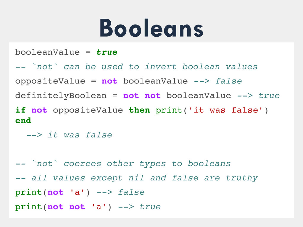 Booleans booleanValue = true  `not` can be us...