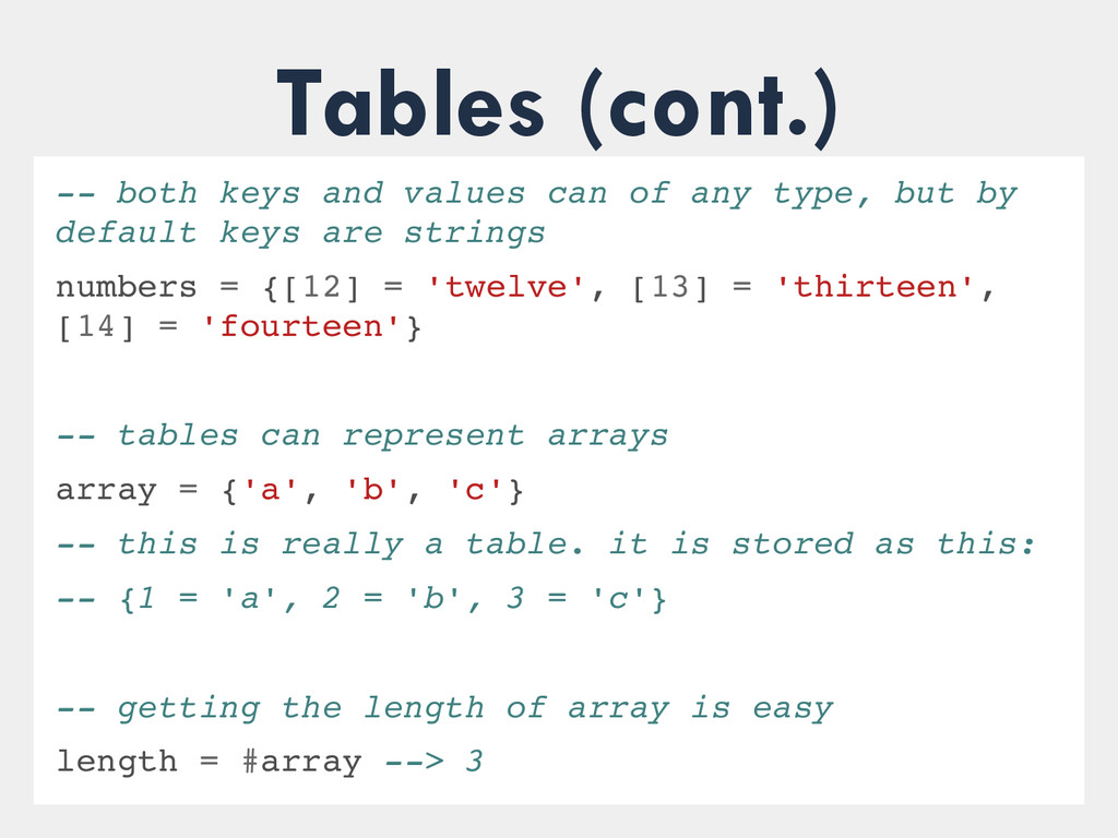 Tables (cont.)  both keys and values can of a...