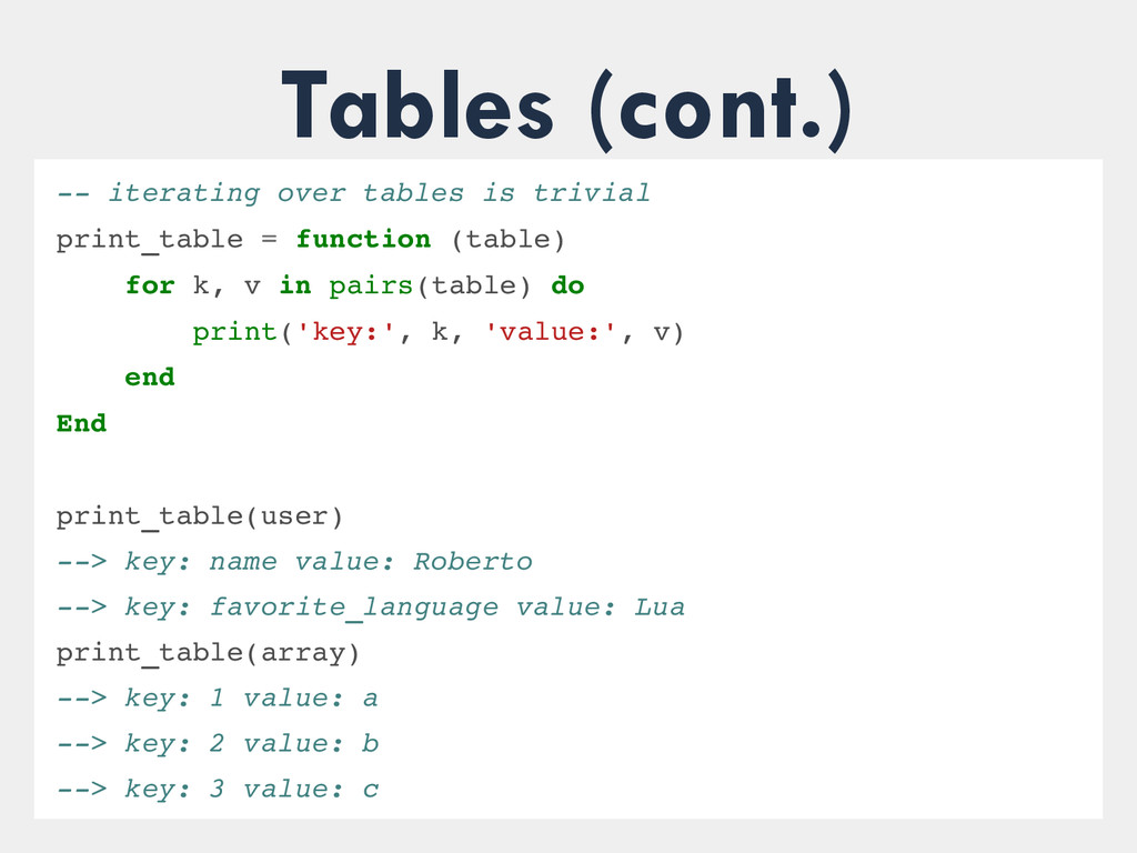 Tables (cont.)  iterating over tables is triv...