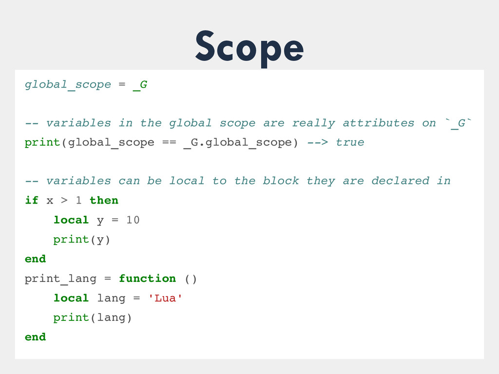 Scope global_scope = _G  variables in the glo...