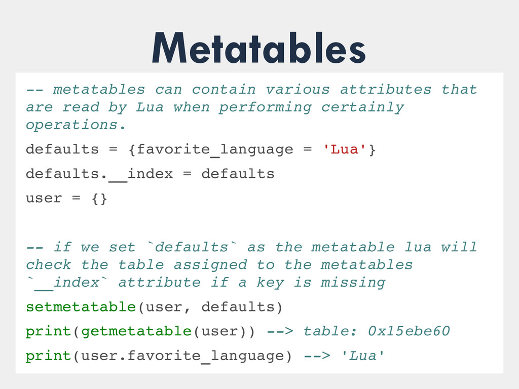 Metatables  metatables can contain various at...