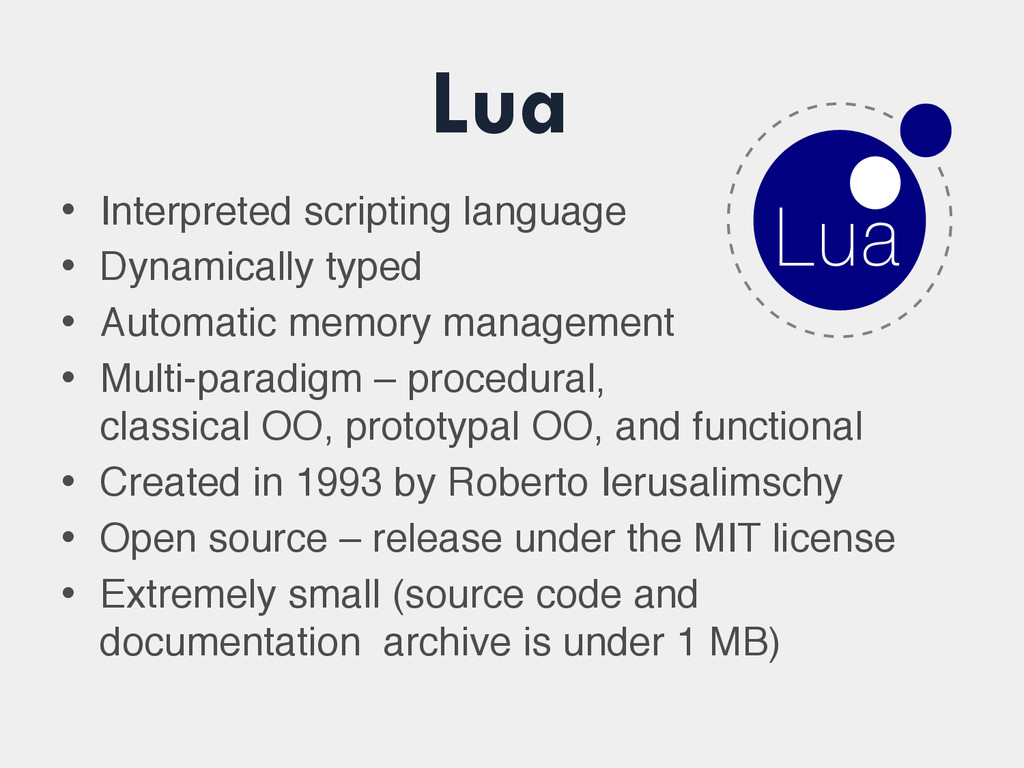 Lua • Interpreted scripting language • Dynamica...