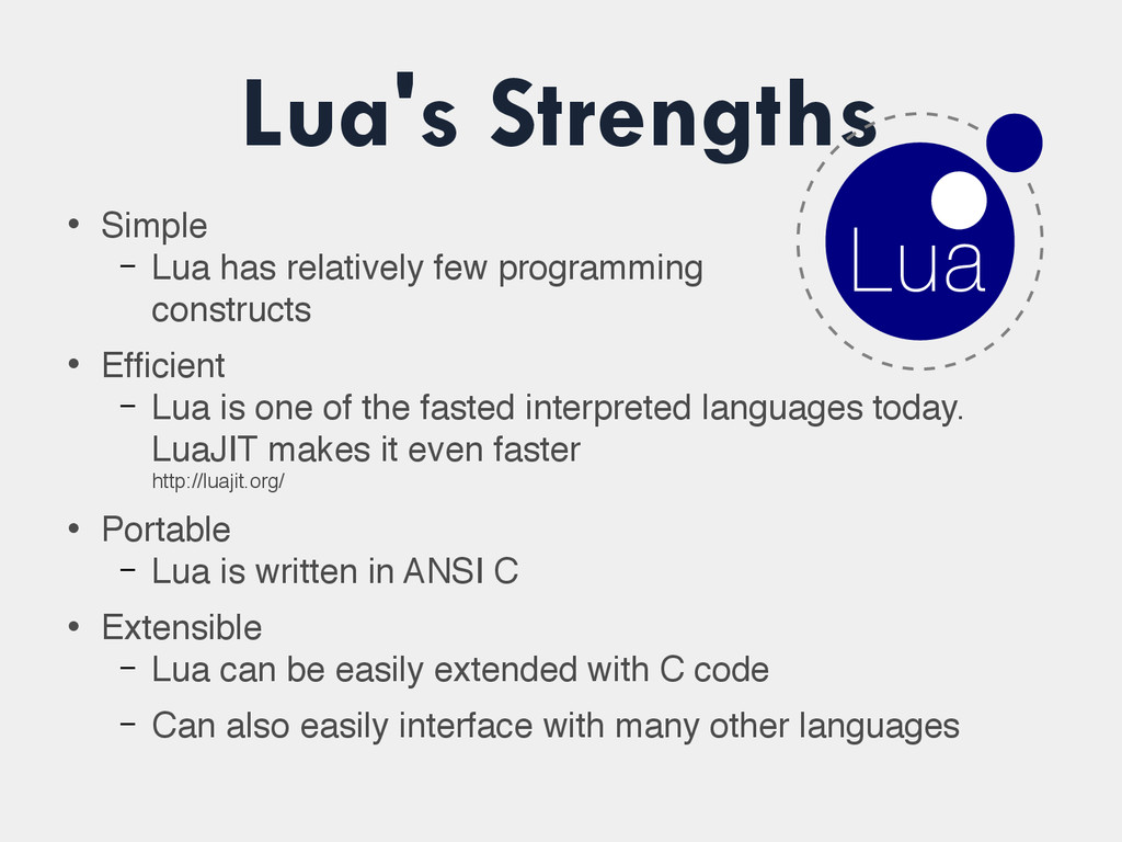 Lua's Strengths • Simple – Lua has relatively f...