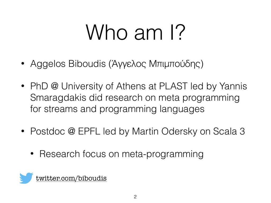 Who am I? • Aggelos Biboudis (Άγγελος Μπιμπούδη...