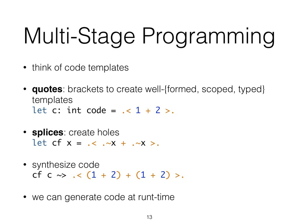 Multi-Stage Programming • think of code templat...