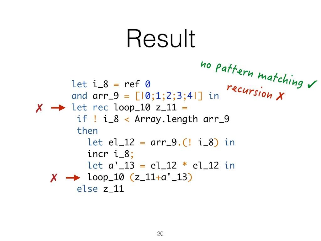 Result let i_8 = ref 0 and arr_9 = [|0;1;2;3;4|...