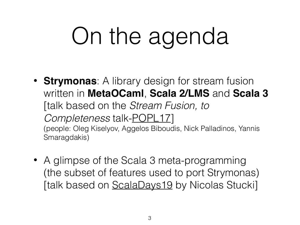 On the agenda 3 • Strymonas: A library design f...