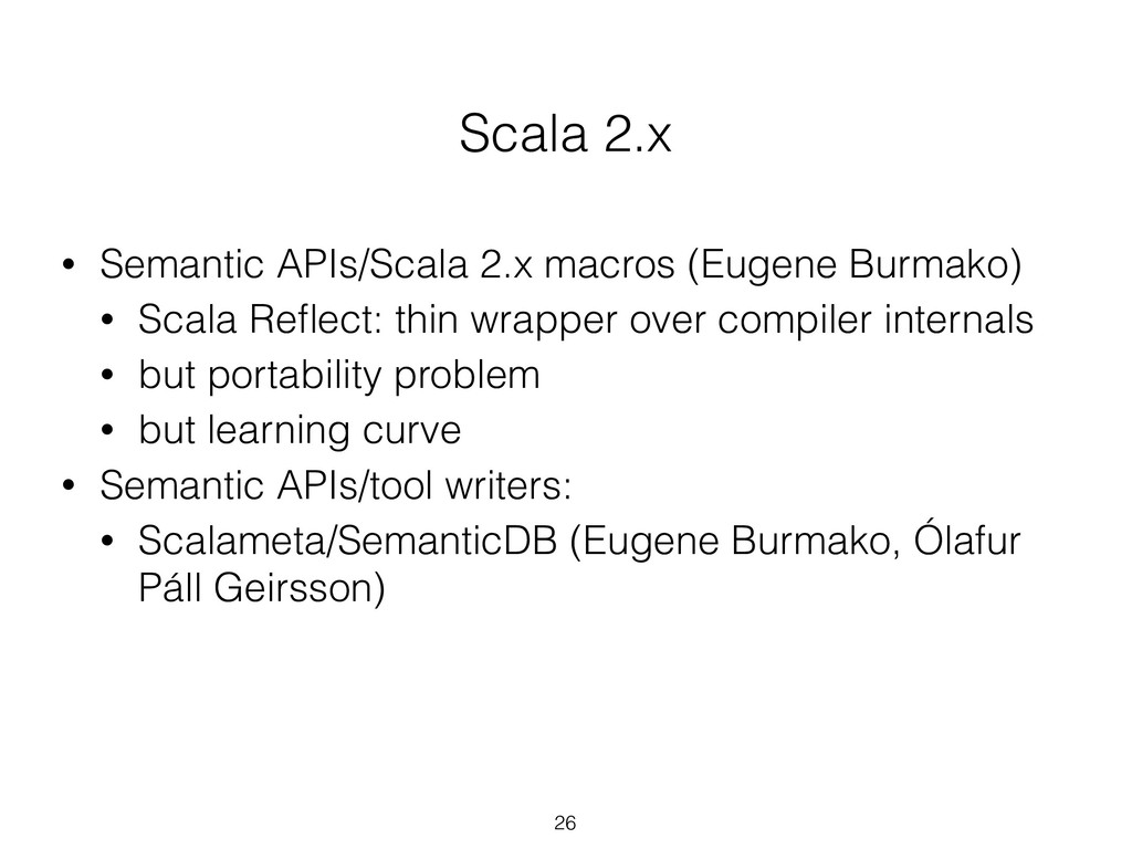 Scala 2.x • Semantic APIs/Scala 2.x macros (Eug...