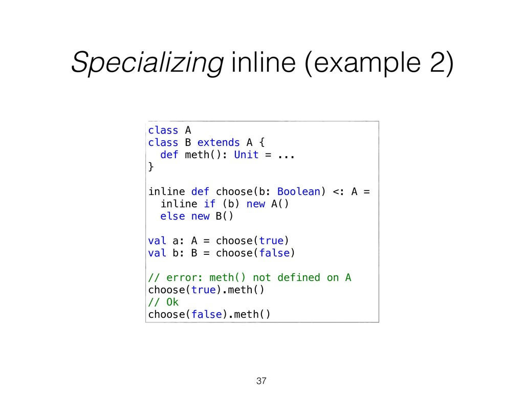 Specializing inline (example 2) 37 class A clas...
