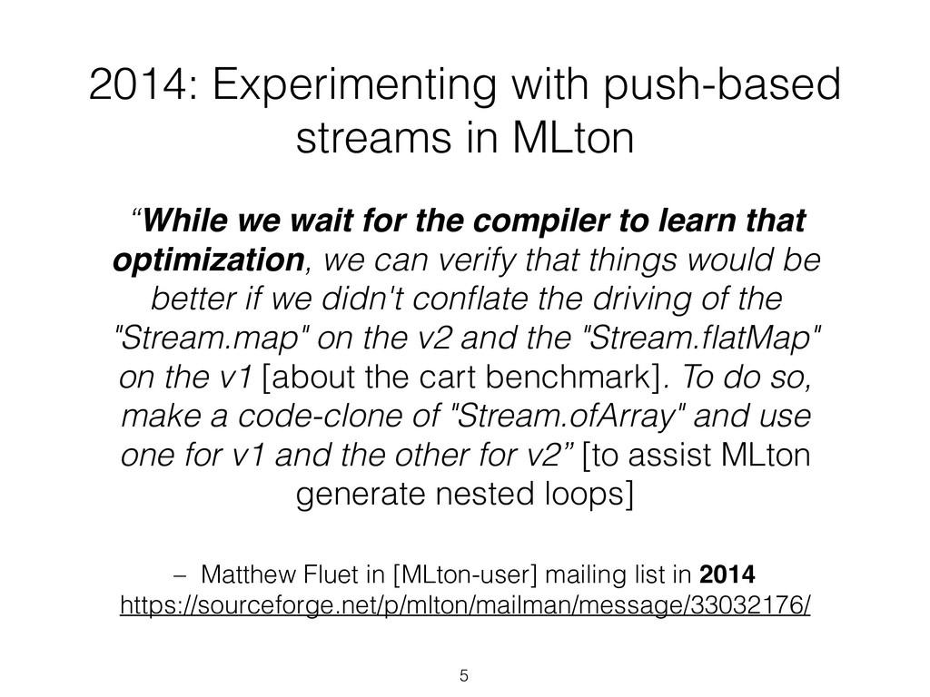 – Matthew Fluet in [MLton-user] mailing list in...