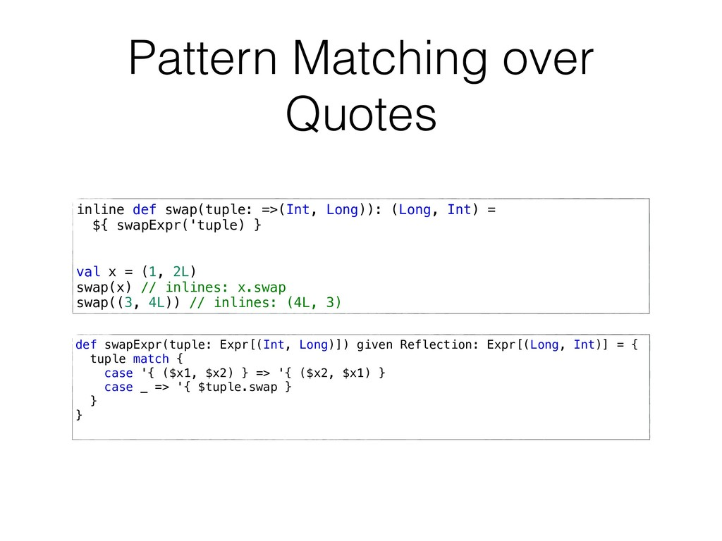 Pattern Matching over Quotes inline def swap(tu...
