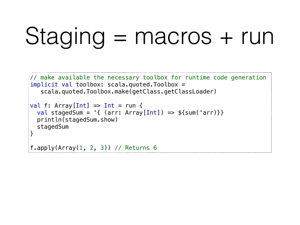 Staging = macros + run // make available the ne...