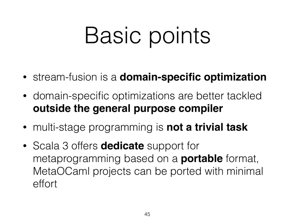 Basic points • stream-fusion is a domain-specifi...