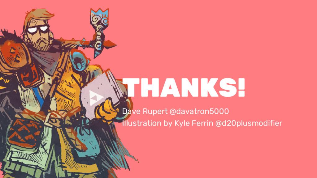 THANKS! Dave Rupert @davatron5000 Illustration ...