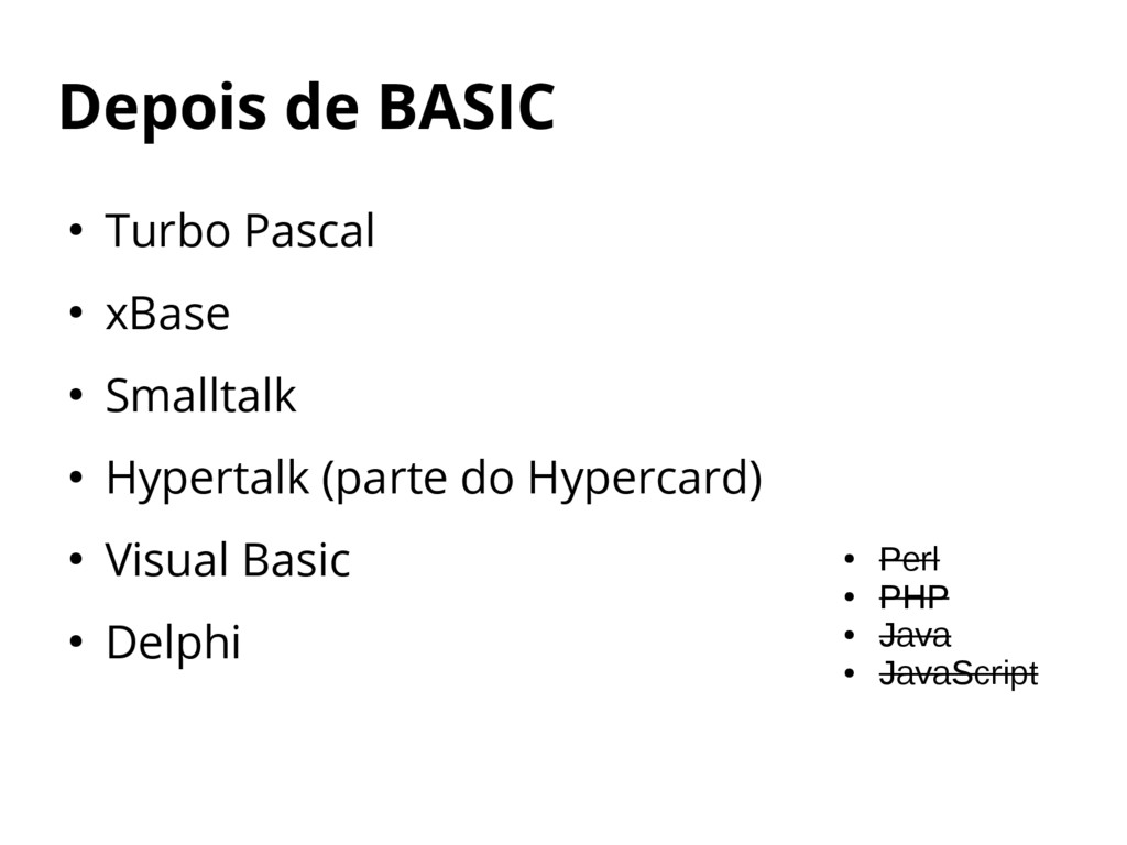 Depois de BASIC ● Turbo Pascal ● xBase ● Smallt...