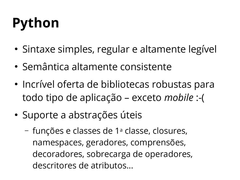 Python ● Sintaxe simples, regular e altamente l...