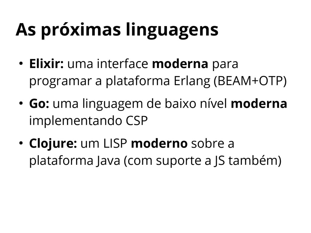 As próximas linguagens ● Elixir: uma interface ...