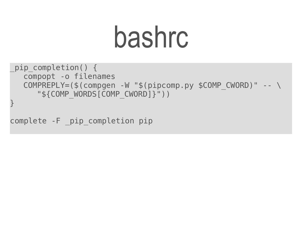_pip_completion() { compopt -o filenames COMPRE...