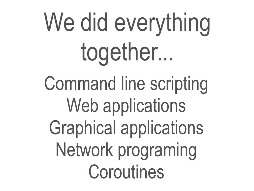 We did everything together... Command line scri...