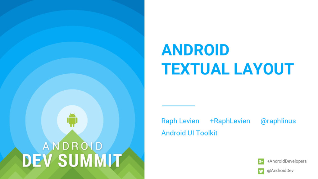 +AndroidDevelopers ANDROID TEXTUAL LAYOUT Raph ...