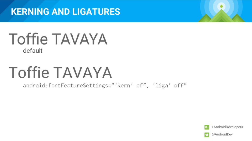 KERNING AND LIGATURES +AndroidDevelopers @Andro...