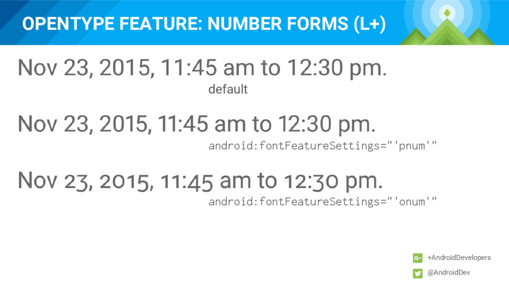 OPENTYPE FEATURE: NUMBER FORMS (L+) +AndroidDev...