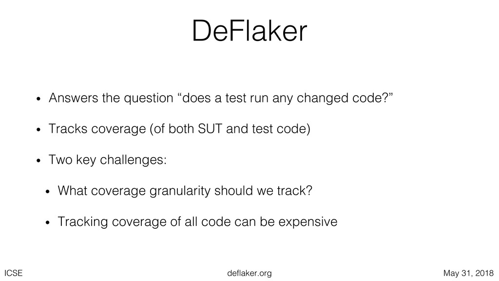 deflaker.org ICSE May 31, 2018 DeFlaker • Answe...