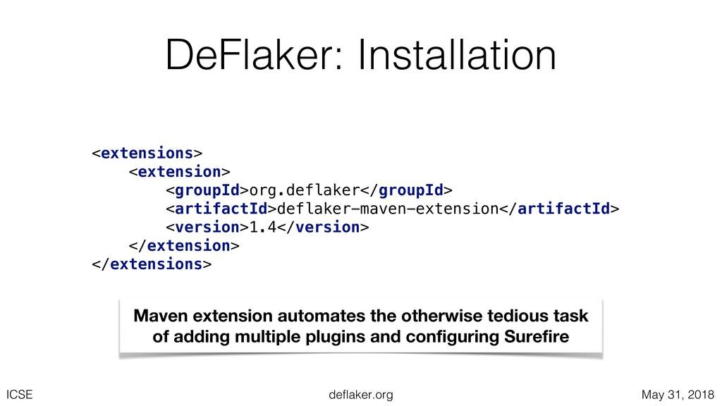 deflaker.org ICSE May 31, 2018 DeFlaker: Instal...